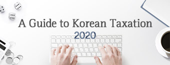 A Guide to Korean Taxation 2020